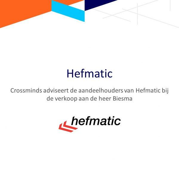 Crossminds adviseert de aandeelhouders in Hefmatic B.V. bij de verkoop aan de heer Biesma