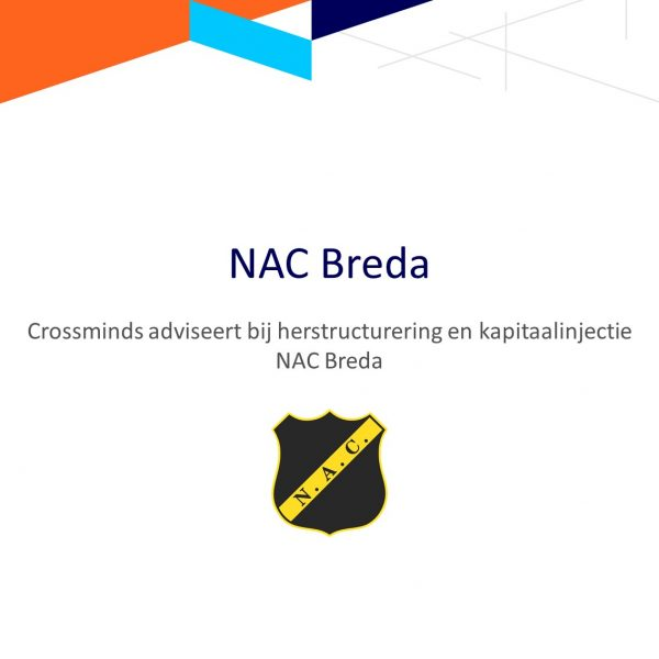 Crossminds adviseert bij herstructurering en kapitaalinjectie NAC Breda