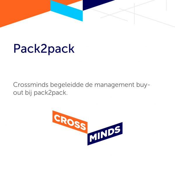 Crossminds begeleidde de management buy-out bij pack2pack