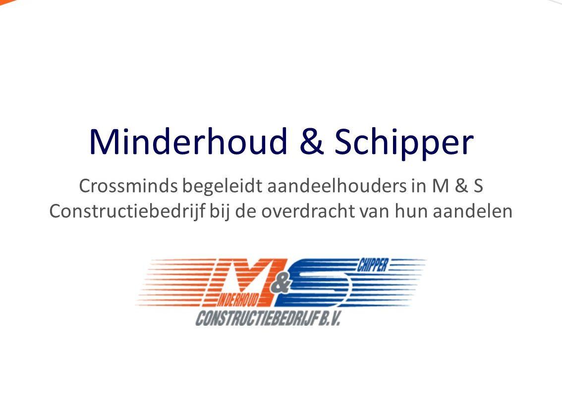 Crossminds begeleidt aandeelhouders in M & S Constructiebedrijf bij de overdracht van hun aandelen
