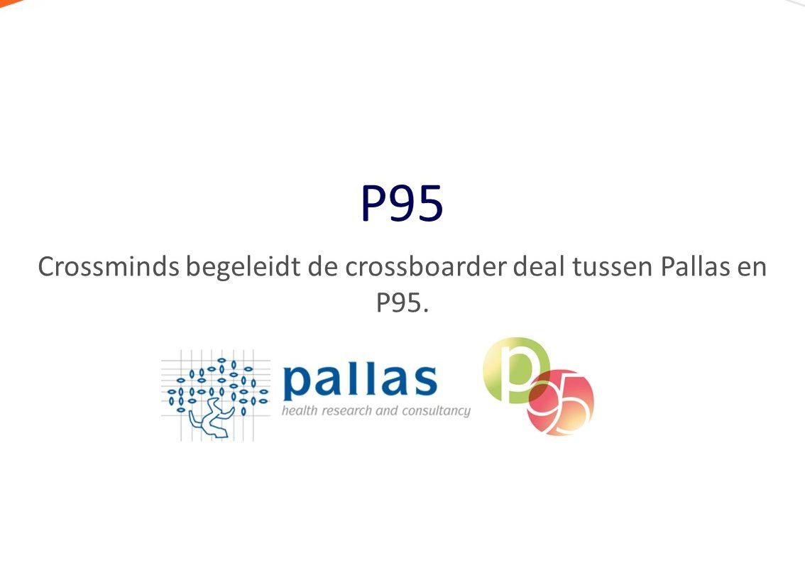 Crossminds begeleidt de crossboarder deal tussen Pallas en P95