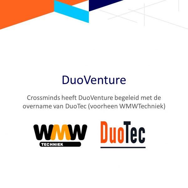 Crossminds heeft DuoVenture begeleid met de overname van DuoTec (voorheen WMWTechniek)